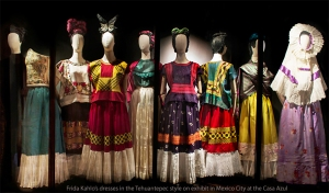 An exhibition of Frida's dresses in the Tehuantepec style.